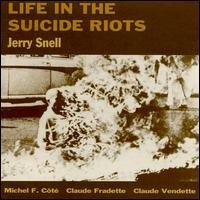 Purchase Jerry Snell - Life In The Suicide Riots