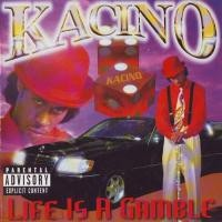 Purchase Kacino - Life is A Gamble
