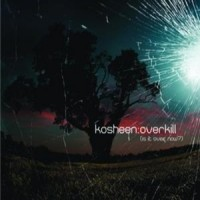 Purchase Kosheen - Overkill (Is It Over Now?) CDM