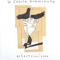 Purchase La Celula Durmiente - Eclectcinismo