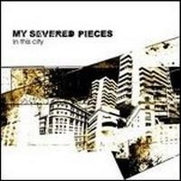 Purchase My Severed Pieces - In This City....(ep)