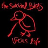 Purchase Suicidal Birds - Versus Life