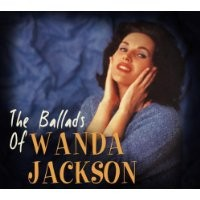 Purchase Wanda Jackson - The Ballads of Wanda Jackson
