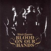Purchase Bitch Queens - Blood On Our Hands