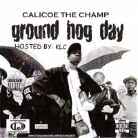 Purchase Calicoe the Champ - Groundhog Day (Hosted by KLC)
