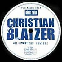 Purchase Christian blaizer - all i want (the remixes)