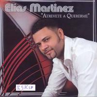 Purchase Elias Martinez - Atreveme A Quererme