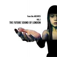 Purchase Future Sound Of London - From The Archives Vol. 1