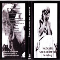 Purchase Kadaver - God Has Left The Building
