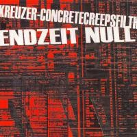 Purchase Kreuzer/concrete Creeps Filth - Endzeit Null