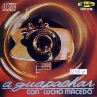 Purchase Lucho Macedo - A guapachar con