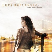 Purchase Lucy Kaplansky - Over The Hills