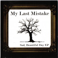 Purchase My Last Mistake - Sad, Beautiful Day (EP)