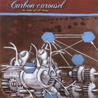 Purchase Carbon Carousel - The Some Of All Things or: The Healing Power Of Scab Picking (Retail)