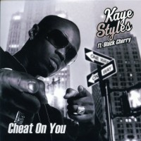 Purchase Kaye Styles - Cheat On You (Ft Black Cherry)