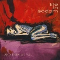 Purchase Life In Sodom - And Then We Fall