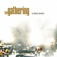 Purchase The Gathering - A Noise Severe