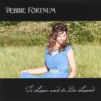 Purchase Debbie Fortnum - To Love And To Be Loved