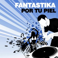 Purchase Fantastika - Por Tu Piel Vinyl