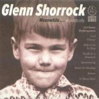 Purchase Glenn Shorrock - Meanwhile... Acoustically