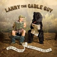 Purchase Larry The Cable Guy - Morning Constitutions
