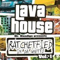 Purchase Lava House - Ratchetfied in Da Ghetto Vol. 1