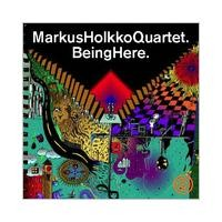 Purchase Markus Holkko Quartet - Being Here