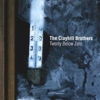 Purchase Clayhill Brothers - Twenty Below Zero
