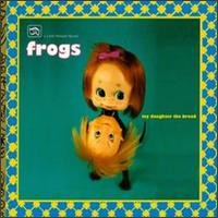 Purchase The Frogs - My Daughter The Broad