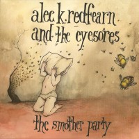 Purchase Alec K. Redfearn and The Eyesores - The Smother Party