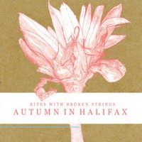 Purchase Autumn in Halifax - Kites with Broken Strings-CDR-(CR117)