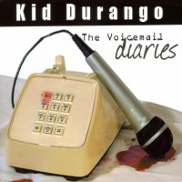 Purchase Kid Durango - The Voicemail Diaries