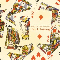 Purchase Mick Harvey - Two Of Diamonds
