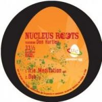 Purchase Nucleus Roots - Irie Meditation (ep)