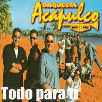 Purchase Orquesta Acapulco - Todo Para Ti
