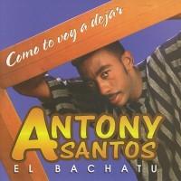 Purchase Antony Santos - Como Te Voy A Dejar