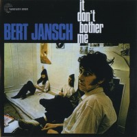 Purchase Bert Jansch - It Don't Bother Me