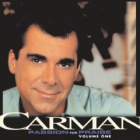 Purchase Carman - Passion For Praise Vol 1