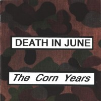 Purchase Death In June - The Corn Years