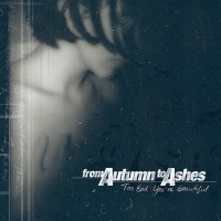 Purchase From Autumn to Ashes - Too Bad You're Beautiful