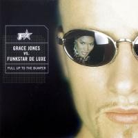 Purchase Grace Jones vs. Funkstar De Luxe - Pull Up To The Bumper (CDM)