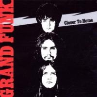 Purchase Grand Funk Railroad - Closer To Home
