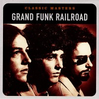 Purchase Grand Funk Railroad - Classic Masters