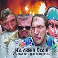 Purchase Hayseed Dixie - Weapons Of Grass Destruction