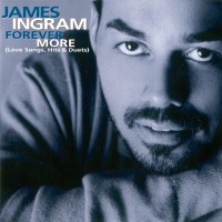 Purchase James Ingram - Forever More (Love Songs, Hits & Duets)