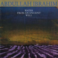 Purchase Abdullah Ibrahim - Water from An Ancient Well (Vinyl)