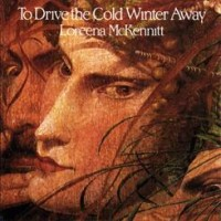 Purchase Loreena McKennitt - To Drive The Cold Winter Away