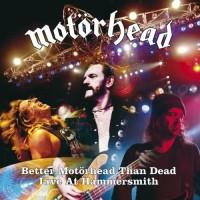 Purchase Motörhead - Better Motörhead Than Dead