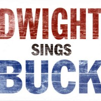 Purchase Dwight Yoakam - Dwight Sings Buck