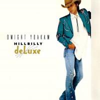 Purchase Dwight Yoakam - Hillbilly Deluxe